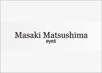 Masaki Matsushima(マサキマツシマ)